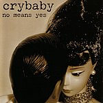 Crybaby No Means Yes