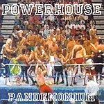 The Powerhouse Pandemonium