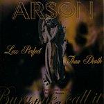 Arson Less Perfect Than Death