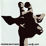 The Moore Brothers On & Out