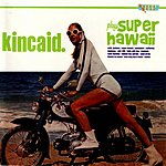 Kincaid Super Hawaii
