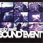 Rob Swift Sound Event