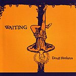 Doug Hoekstra Waiting