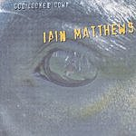 Iain Matthews God Looked Down