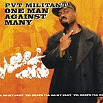 Pvt Militant One Man Against Many