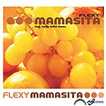 Flexy Mamasita (Edited)