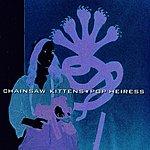 Chainsaw Kittens Pop Heiress