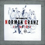 Norman Granz The Complete Jam Sessions