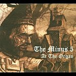 The Minus 5 At The Organ