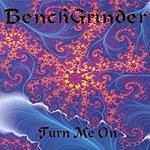 Bench Grinder Turn Me On