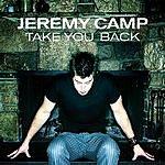 Jeremy Camp Take You Back