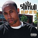 Sha Stimuli Clap At Ya (Parental Advisory)