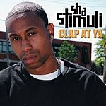 Sha Stimuli Clap At Ya (Edited)