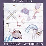 Brian Eno Thursday Afternoon