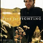 Five For Fighting 2 + 2 Makes 5