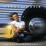 Randy Travis Passing Through