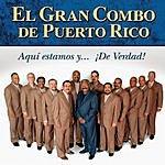 El Gran Combo De Puerto Rico Aqui Estamos Y De Verdad!