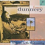 Francis Dunnery Welcome To The Wild Country