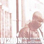 Vizion Evil Streets b/w Real Entertainment