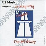 Le Magnifiq M1 Story