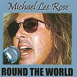 Michael Lee Rose ROUND THE WORLD