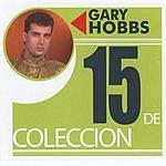 Gary Hobbs 15 De Colleccion: Gary Hobbs