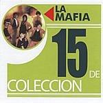 La Mafia 15 De Colleccion: La Mafia