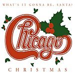 Chicago Chicago Christmas: What's It Gonna Be Santa