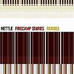 Nettle Firecamp Stories Remixes