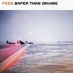 Feed Safer Than Driving