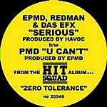 EPMD Serious/U Can't