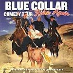 Ron White Blue Collar Comedy Tour Rides Again