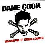 Dane Cook Harmful If Swallowed (Live)