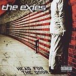 The Exies Head For The Door (Parental Advisory)