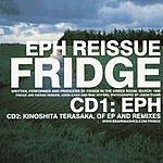 Fridge Eph Reissue