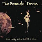 The Beautiful Disease The Dizzy Brain of Mrs. Bliss