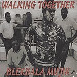 Blekbala Mujik Walking Together