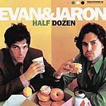 Evan And Jaron Half Dozen