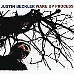 Justin Beckler Wake Up Process