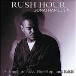 Jonathan Louis Rush Hour