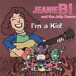 Jeanie B! & The Jelly Beans I'm A Kid