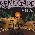 Renegade On The Edge