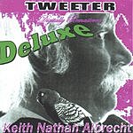 Keith Nathan Albrecht Tweeter Deluxe