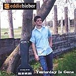 Eddie Bieber Yesterday Is Gone