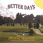Maria Spence Better Days