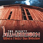 The Mighty Lumberhorn Blood Is Thicker Than Moonshine