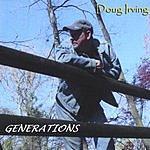 Doug Irving Generations