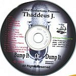 Thaddeus J. Bump It Or Dump It