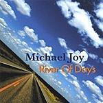 Michael Joy River Of Days
