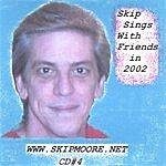 Skip Moore Skip Sings With Friends In 2002